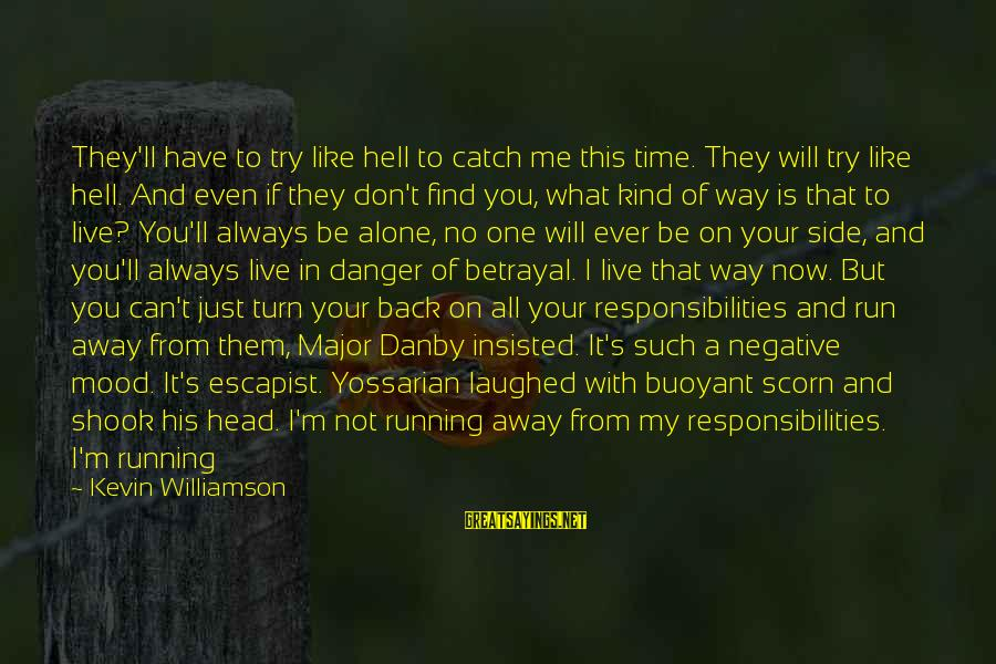 No Point Of Life Sayings By Kevin Williamson: They'll have to try like hell to catch me this time. They will try like