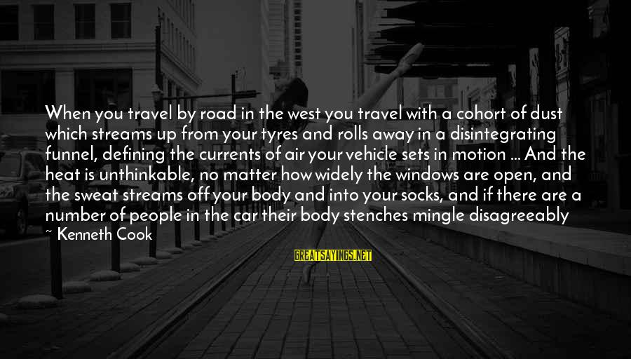 No Sweat Sayings By Kenneth Cook: When you travel by road in the west you travel with a cohort of dust