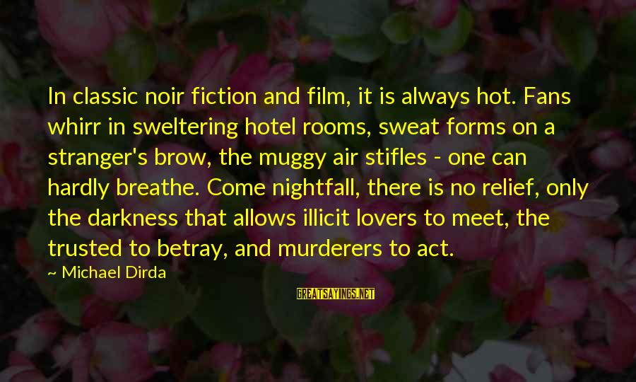 No Sweat Sayings By Michael Dirda: In classic noir fiction and film, it is always hot. Fans whirr in sweltering hotel