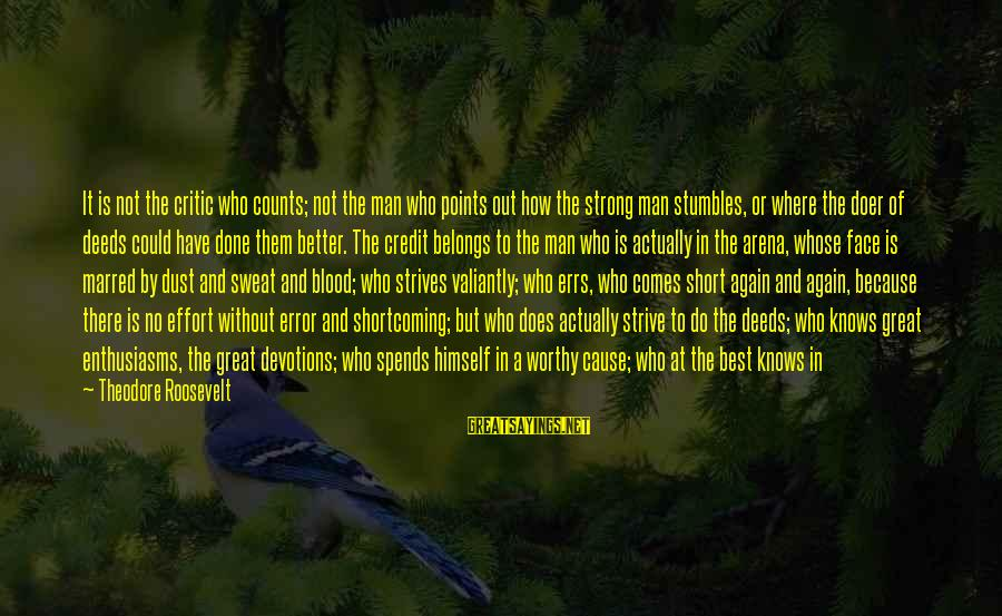 No Sweat Sayings By Theodore Roosevelt: It is not the critic who counts; not the man who points out how the