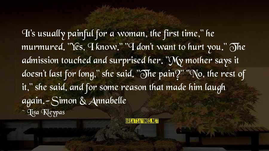 """No Time To Rest Sayings By Lisa Kleypas: It's usually painful for a woman, the first time,"""" he murmured. """"Yes, I know."""" """"I"""