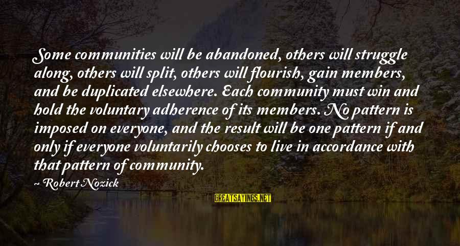 No Win Sayings By Robert Nozick: Some communities will be abandoned, others will struggle along, others will split, others will flourish,
