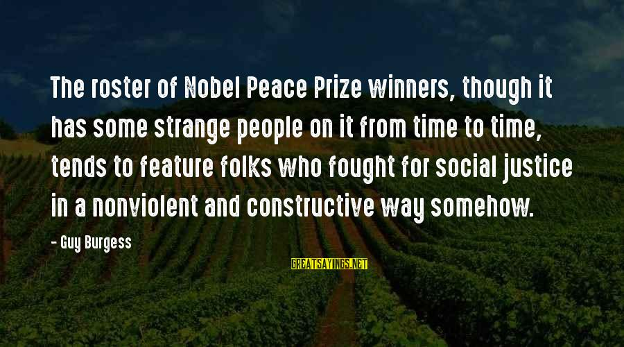 Nobel Prize Winners Sayings By Guy Burgess: The roster of Nobel Peace Prize winners, though it has some strange people on it