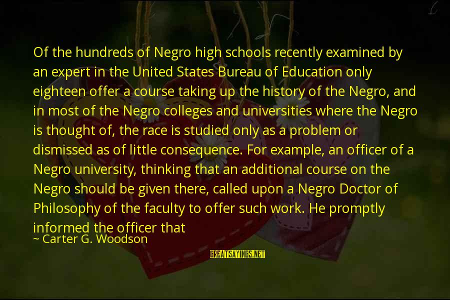 Nonentity Sayings By Carter G. Woodson: Of the hundreds of Negro high schools recently examined by an expert in the United