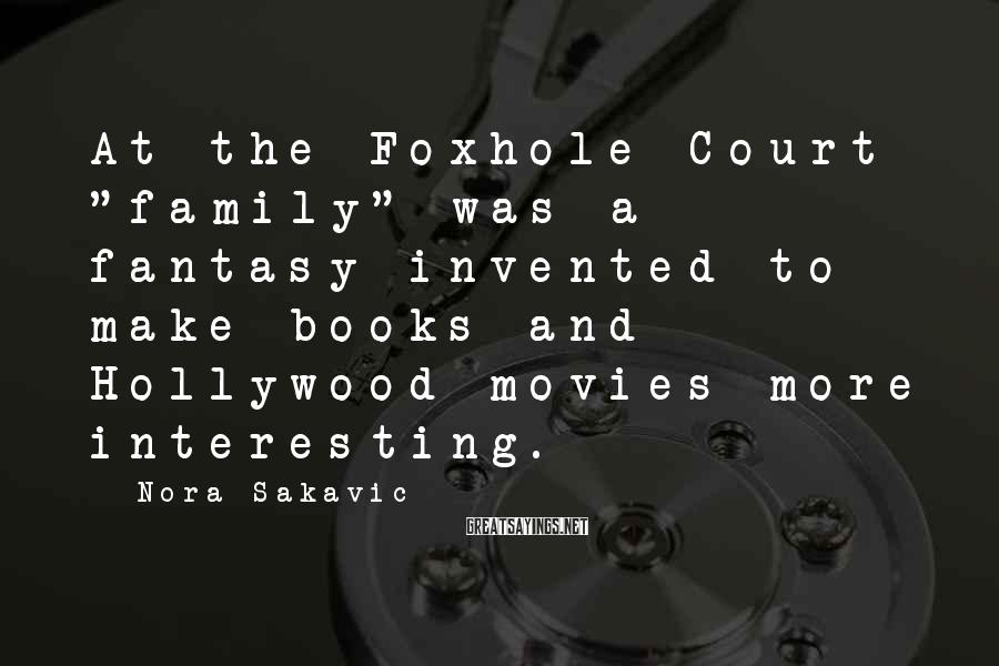 "Nora Sakavic Sayings: At the Foxhole Court ""family"" was a fantasy invented to make books and Hollywood movies"