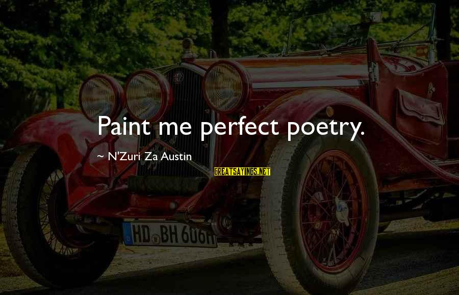 N'orleans Sayings By N'Zuri Za Austin: Paint me perfect poetry.