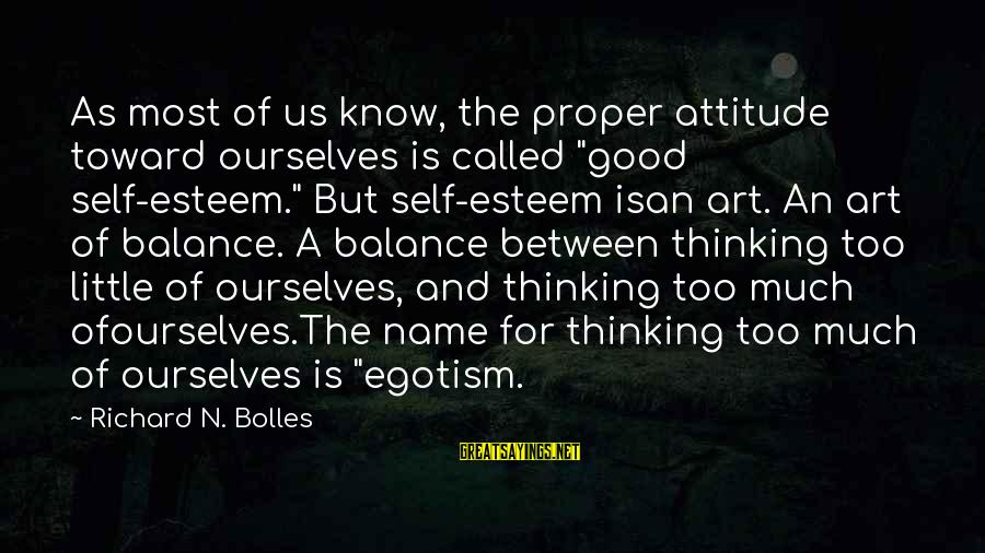 "N'orleans Sayings By Richard N. Bolles: As most of us know, the proper attitude toward ourselves is called ""good self-esteem."" But"