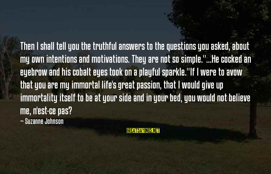 N'orleans Sayings By Suzanne Johnson: Then I shall tell you the truthful answers to the questions you asked, about my