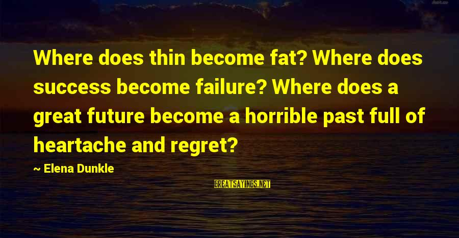 North Italy Hetalia Sayings By Elena Dunkle: Where does thin become fat? Where does success become failure? Where does a great future
