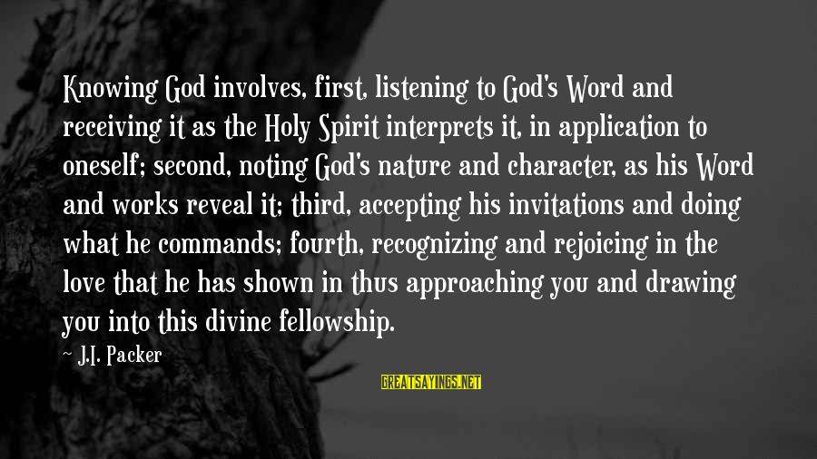 Not Accepting Second Best Sayings By J.I. Packer: Knowing God involves, first, listening to God's Word and receiving it as the Holy Spirit