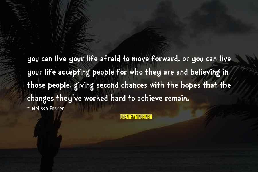 Not Accepting Second Best Sayings By Melissa Foster: you can live your life afraid to move forward, or you can live your life