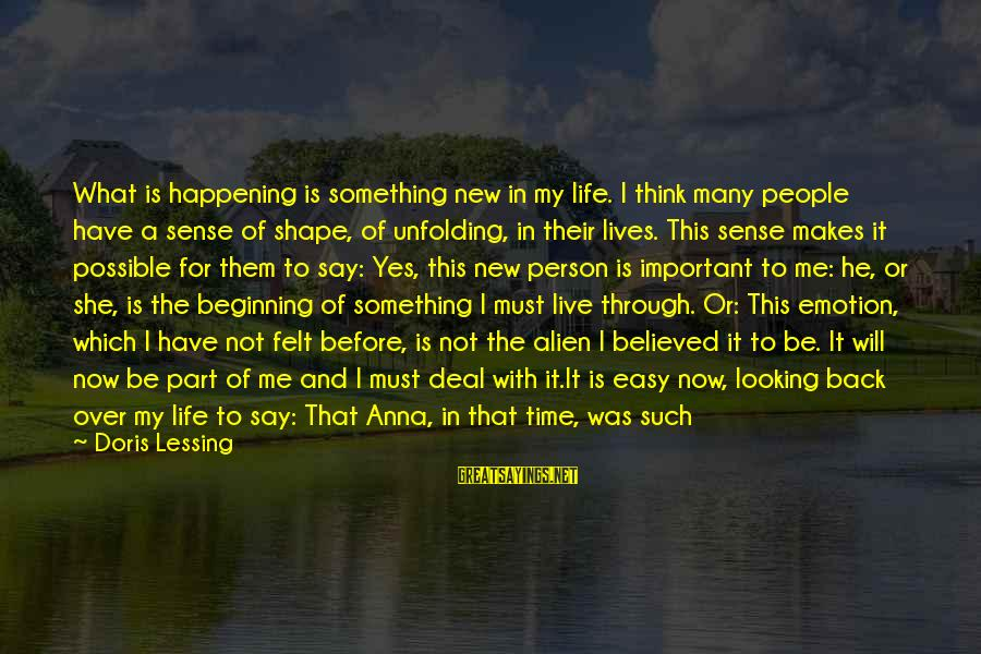 Not Being Easy Sayings By Doris Lessing: What is happening is something new in my life. I think many people have a
