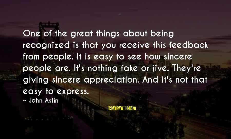 Not Being Easy Sayings By John Astin: One of the great things about being recognized is that you receive this feedback from