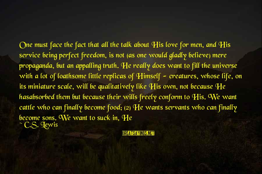Not Being Perfect Love Sayings By C.S. Lewis: One must face the fact that all the talk about His love for men, and