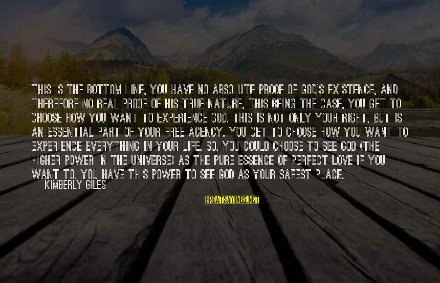 Not Being Perfect Love Sayings By Kimberly Giles: This is the bottom line, you have no absolute proof of God's existence, and therefore