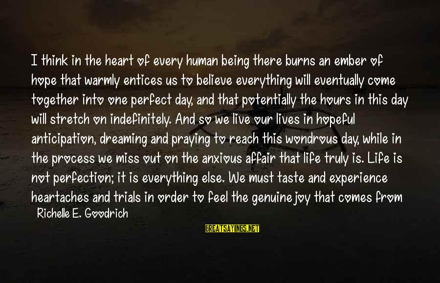 Not Being Perfect Love Sayings By Richelle E. Goodrich: I think in the heart of every human being there burns an ember of hope