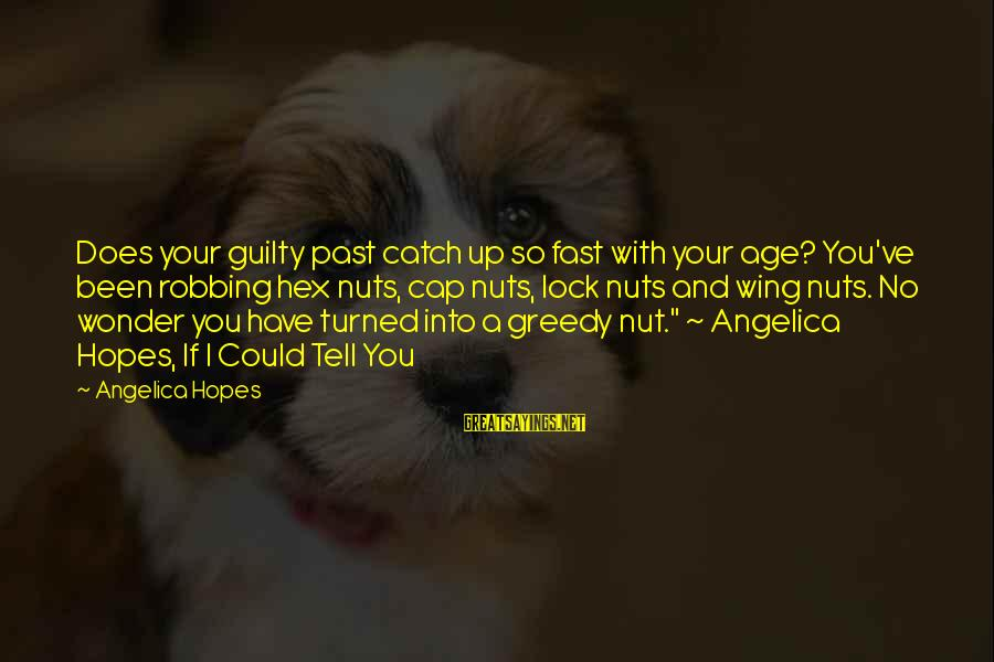 Not Chasing Someone Anymore Sayings By Angelica Hopes: Does your guilty past catch up so fast with your age? You've been robbing hex