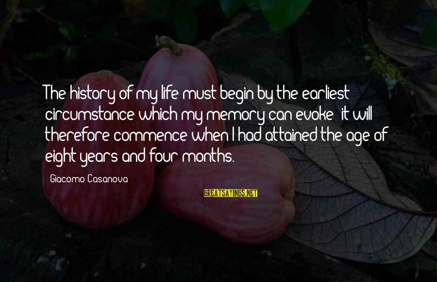 Not Giving Up When Life Gets Hard Sayings By Giacomo Casanova: The history of my life must begin by the earliest circumstance which my memory can