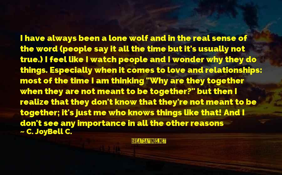Not Good Family Sayings By C. JoyBell C.: I have always been a lone wolf and in the real sense of the word
