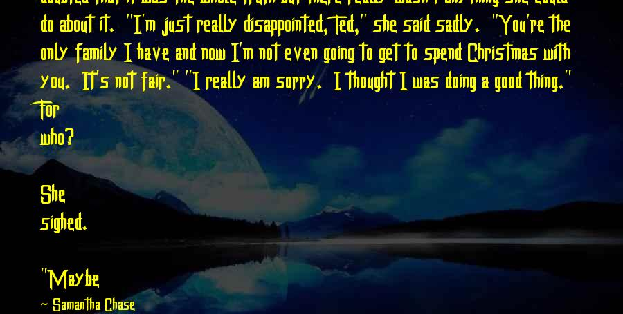 Not Good Family Sayings By Samantha Chase: doubted that it was the whole truth but there really wasn't anything she could do