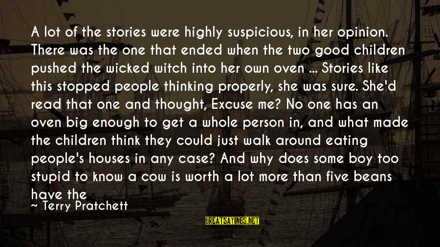 Not Good Family Sayings By Terry Pratchett: A lot of the stories were highly suspicious, in her opinion. There was the one