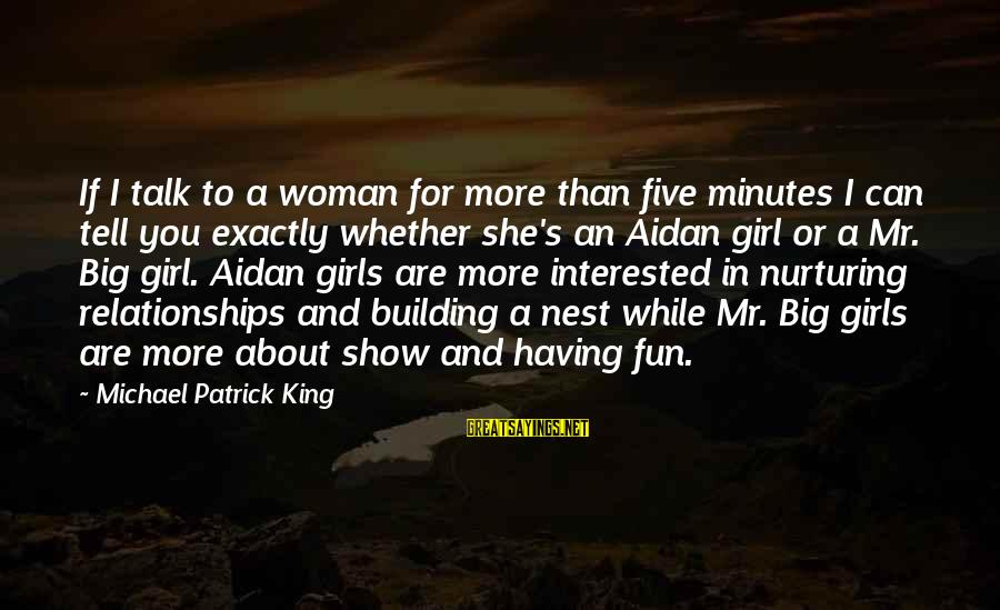Not Interested In Dating Sayings By Michael Patrick King: If I talk to a woman for more than five minutes I can tell you