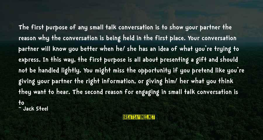 Not Listening To Your Partner Sayings By Jack Steel: The first purpose of any small talk conversation is to show your partner the reason