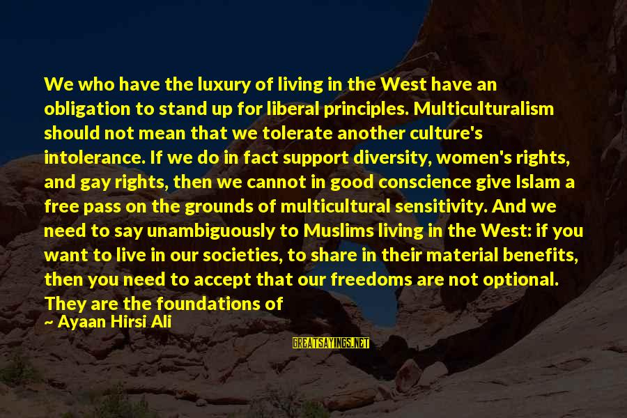 Not Living The Life You Want Sayings By Ayaan Hirsi Ali: We who have the luxury of living in the West have an obligation to stand