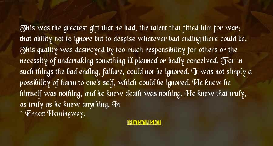 Not Morning Person Sayings By Ernest Hemingway,: This was the greatest gift that he had, the talent that fitted him for war;