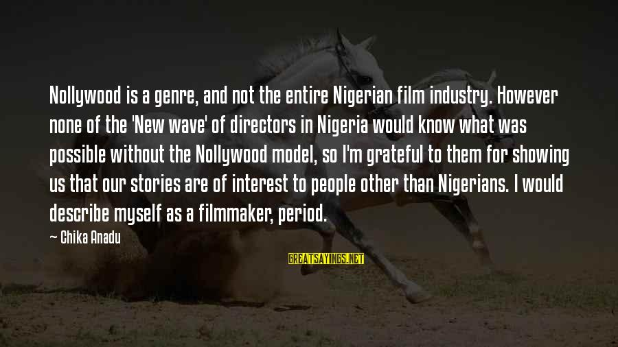 Not Showing Interest Sayings By Chika Anadu: Nollywood is a genre, and not the entire Nigerian film industry. However none of the