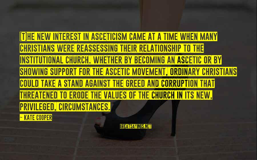 Not Showing Interest Sayings By Kate Cooper: [T]he new interest in asceticism came at a time when many Christians were reassessing their