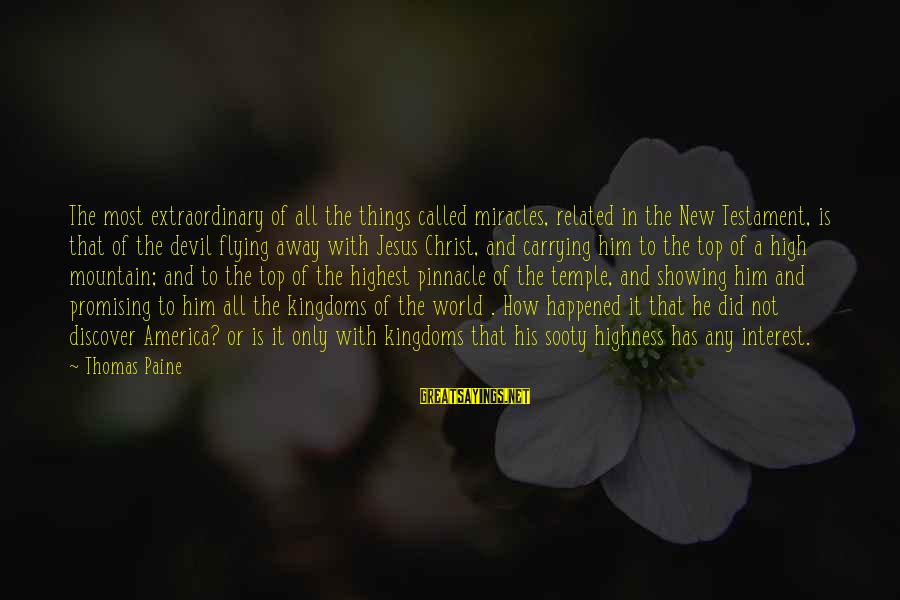 Not Showing Interest Sayings By Thomas Paine: The most extraordinary of all the things called miracles, related in the New Testament, is