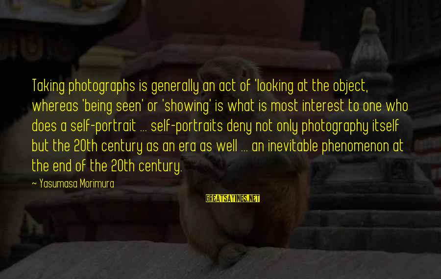 Not Showing Interest Sayings By Yasumasa Morimura: Taking photographs is generally an act of 'looking at the object, whereas 'being seen' or