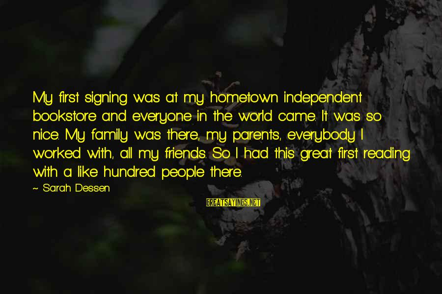 Not So Nice Family Sayings By Sarah Dessen: My first signing was at my hometown independent bookstore and everyone in the world came.