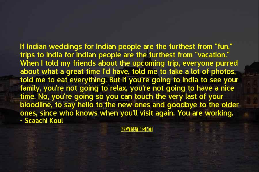 """Not So Nice Family Sayings By Scaachi Koul: If Indian weddings for Indian people are the furthest from """"fun,"""" trips to India for"""