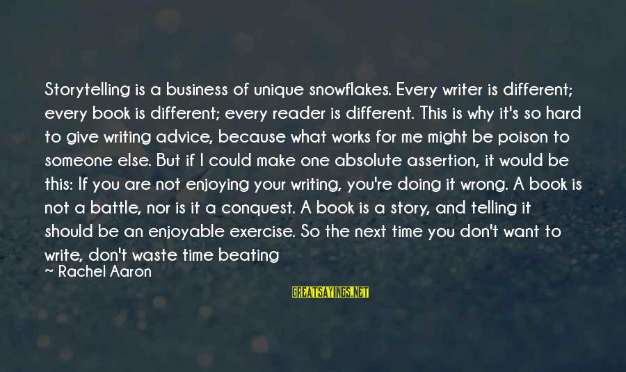 Not Telling Me What To Do Sayings By Rachel Aaron: Storytelling is a business of unique snowflakes. Every writer is different; every book is different;