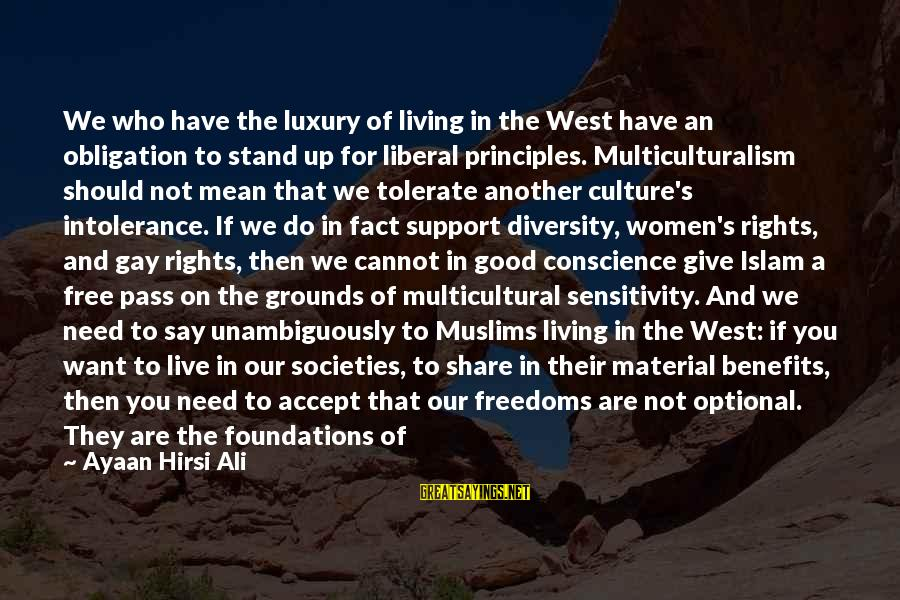 Not To Give Up In Life Sayings By Ayaan Hirsi Ali: We who have the luxury of living in the West have an obligation to stand