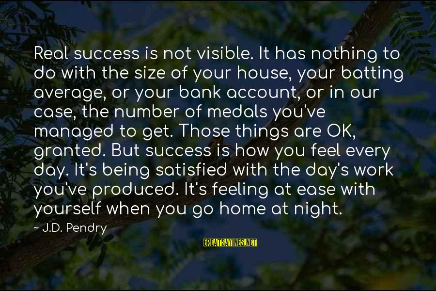 Not Your Average Sayings By J.D. Pendry: Real success is not visible. It has nothing to do with the size of your