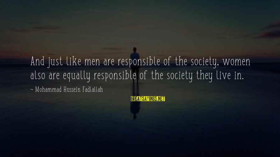 Nothing Worse Than A Liar Sayings By Mohammad Hussein Fadlallah: And just like men are responsible of the society, women also are equally responsible of