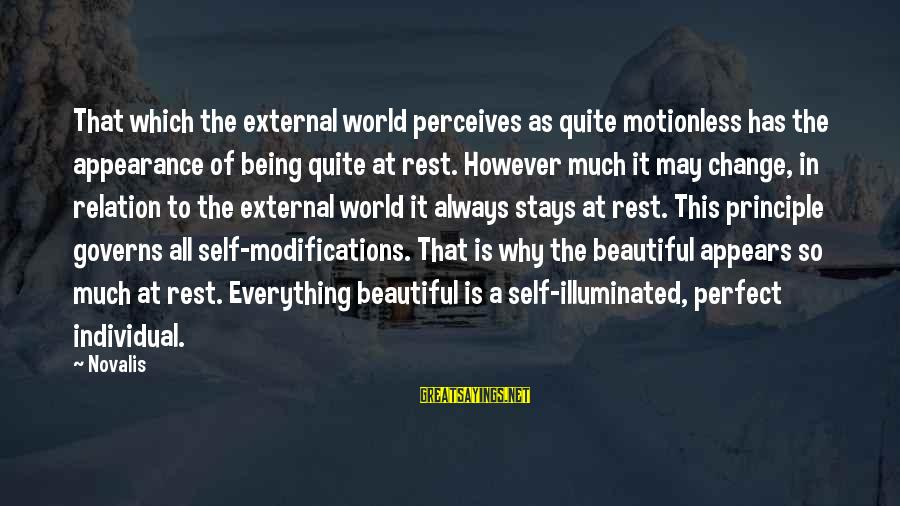 Novalis's Sayings By Novalis: That which the external world perceives as quite motionless has the appearance of being quite