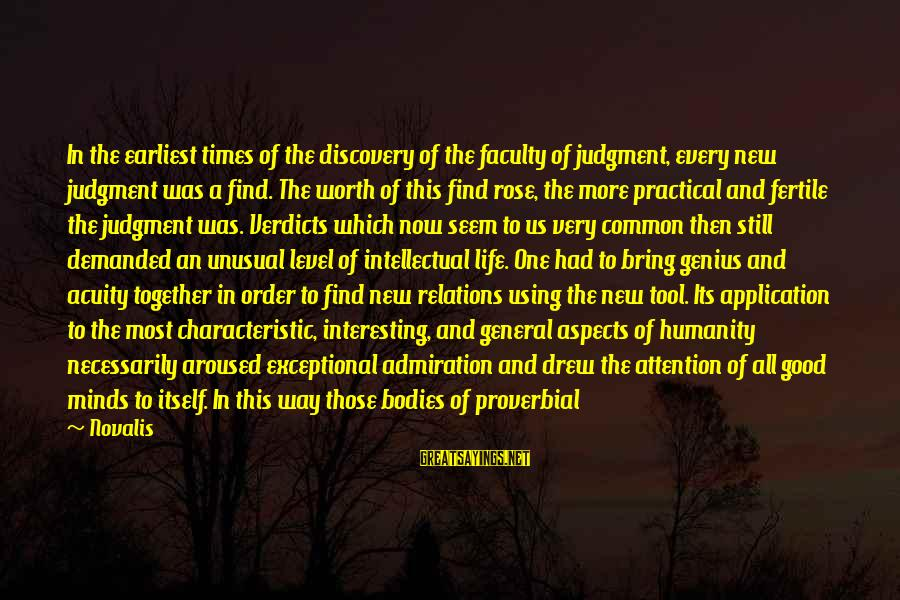 Novalis's Sayings By Novalis: In the earliest times of the discovery of the faculty of judgment, every new judgment