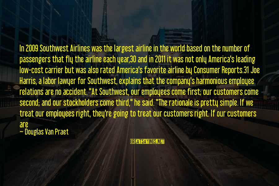 Number 31 Sayings By Douglas Van Praet: In 2009 Southwest Airlines was the largest airline in the world based on the number