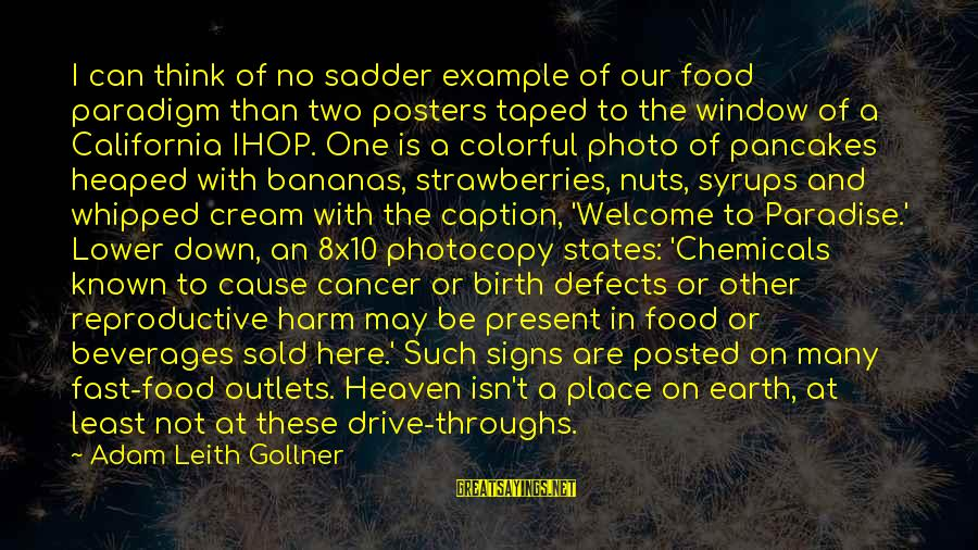 Nuts In May Sayings By Adam Leith Gollner: I can think of no sadder example of our food paradigm than two posters taped