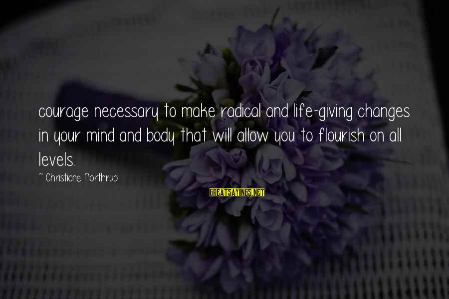 Nvlx Stock Sayings By Christiane Northrup: courage necessary to make radical and life-giving changes in your mind and body that will