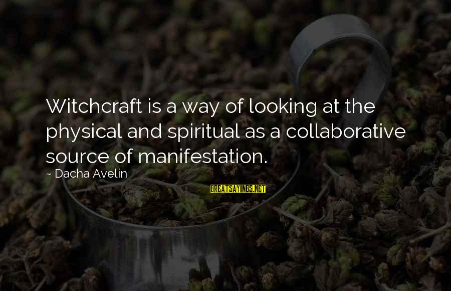 Nvlx Stock Sayings By Dacha Avelin: Witchcraft is a way of looking at the physical and spiritual as a collaborative source
