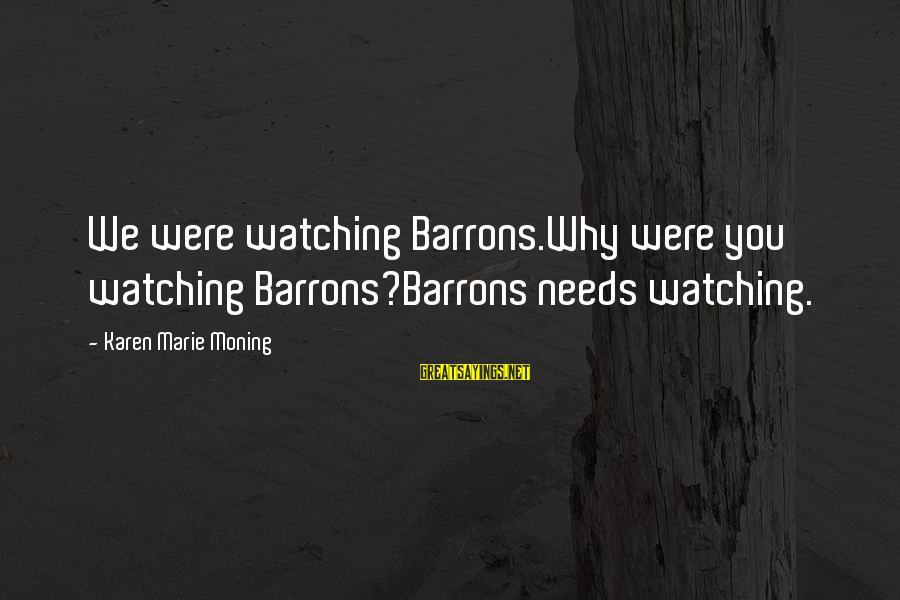 Nvlx Stock Sayings By Karen Marie Moning: We were watching Barrons.Why were you watching Barrons?Barrons needs watching.