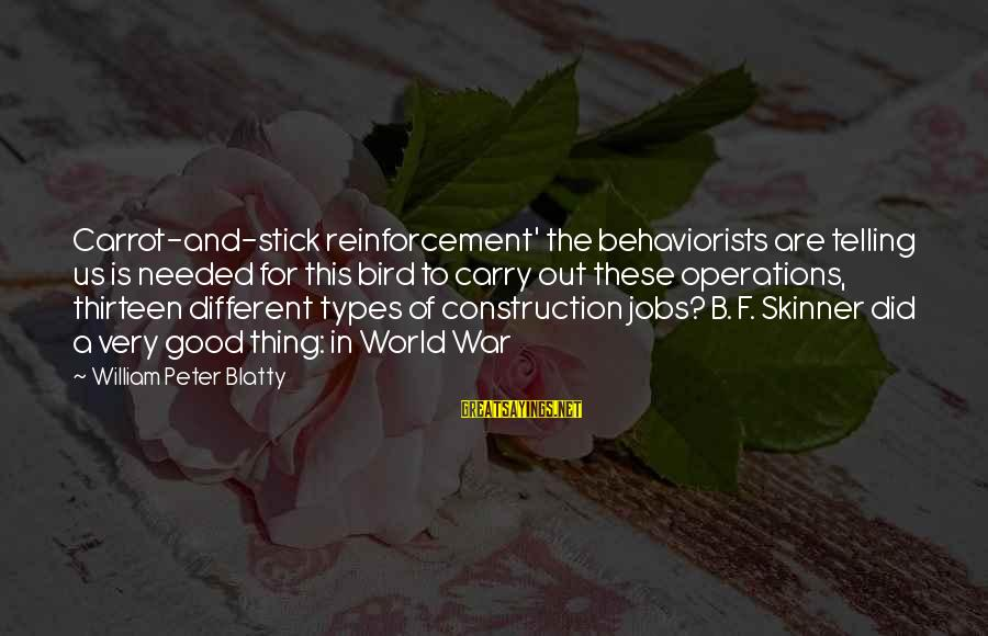 Nvlx Stock Sayings By William Peter Blatty: Carrot-and-stick reinforcement' the behaviorists are telling us is needed for this bird to carry out