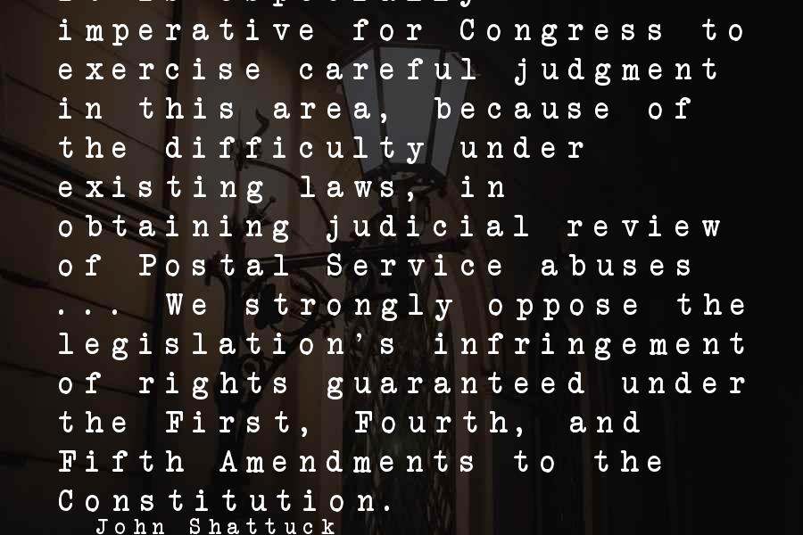 Obtaining Sayings By John Shattuck: It is especially imperative for Congress to exercise careful judgment in this area, because of