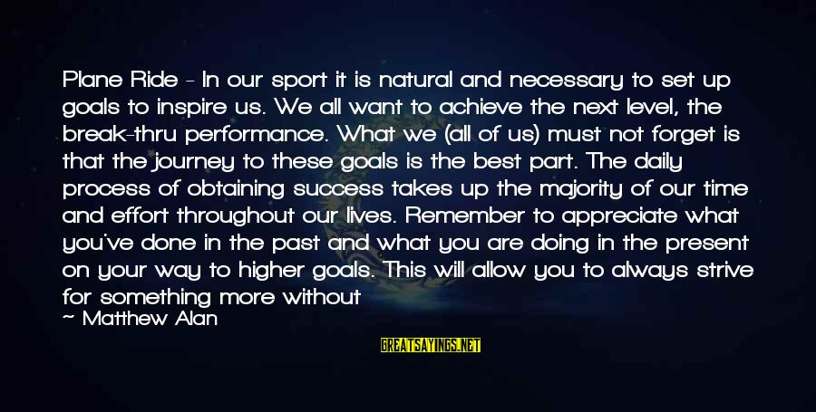 Obtaining Sayings By Matthew Alan: Plane Ride - In our sport it is natural and necessary to set up goals