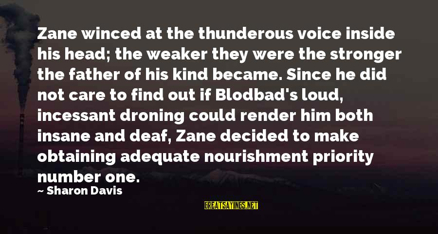 Obtaining Sayings By Sharon Davis: Zane winced at the thunderous voice inside his head; the weaker they were the stronger